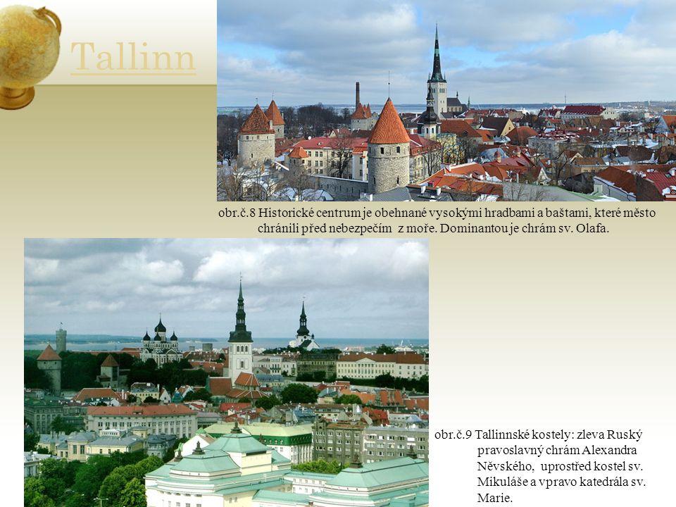 Tallinn obr.č.8 Historické centrum je obehnané vysokými hradbami a baštami, které město chránili před nebezpečím z moře.