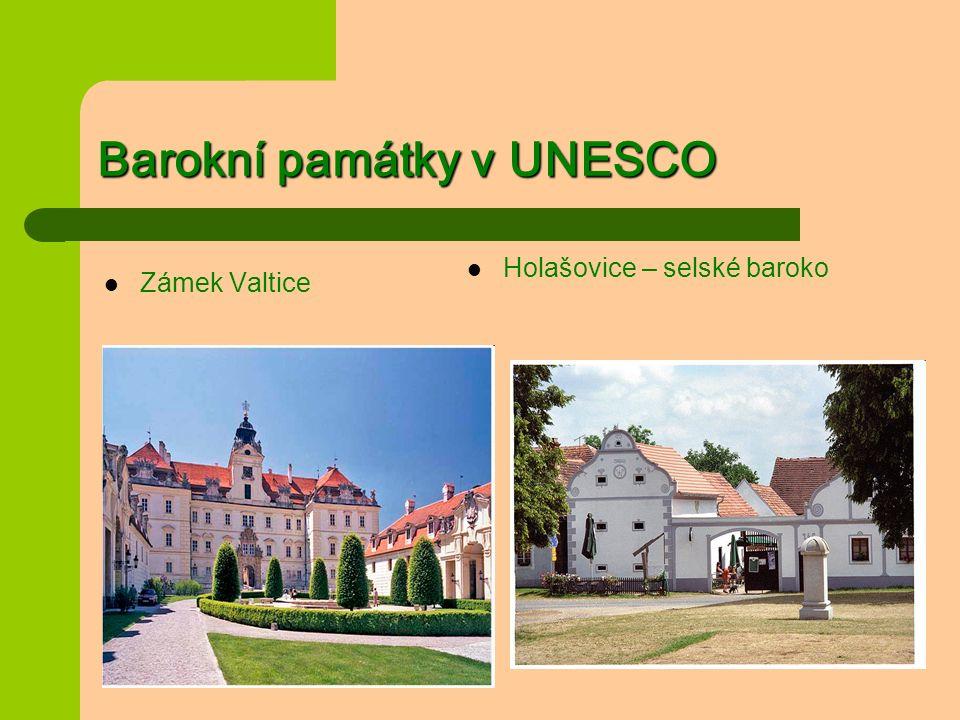 Barokní památky v UNESCO Zámek Valtice Holašovice – selské baroko