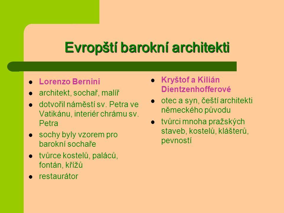 Evropští barokní architekti Lorenzo Bernini architekt, sochař, malíř dotvořil náměstí sv.