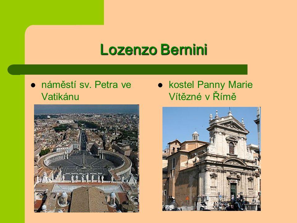 Lozenzo Bernini náměstí sv. Petra ve Vatikánu kostel Panny Marie Vítězné v Římě