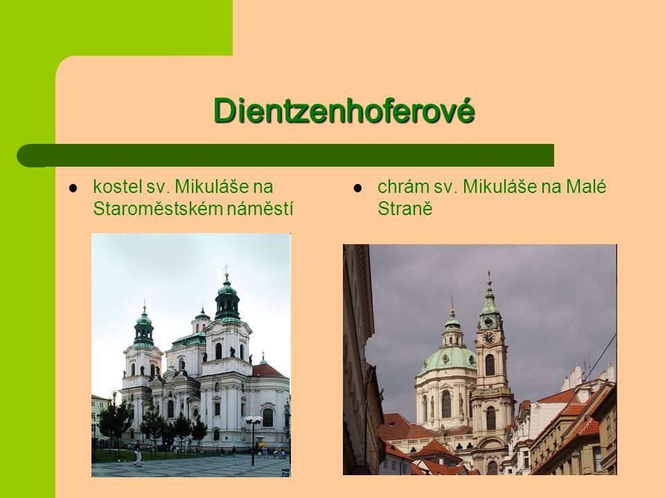 Dientzenhoferové Šternberský palác na Hradčanech Loreta v Praze