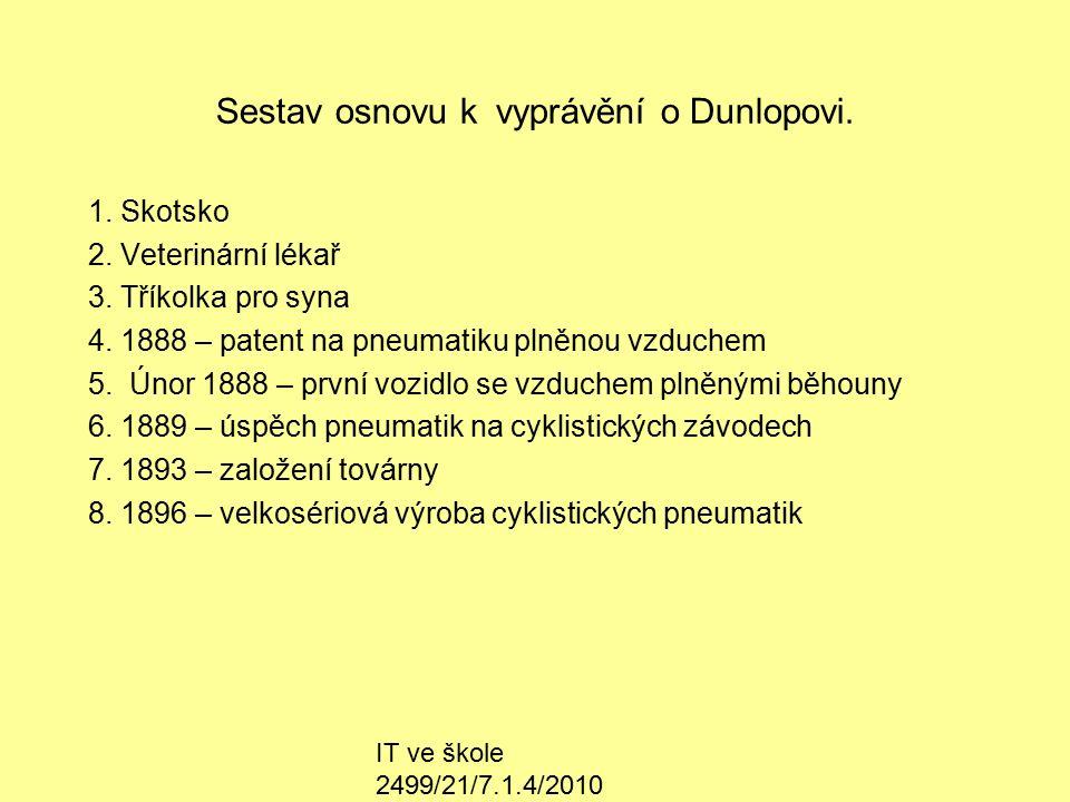 IT ve škole 2499/21/7.1.4/2010 Sestav osnovu k vyprávění o Dunlopovi.
