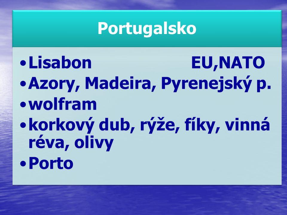 Portugalsko LisabonEU,NATO Azory, Madeira, Pyrenejský p.