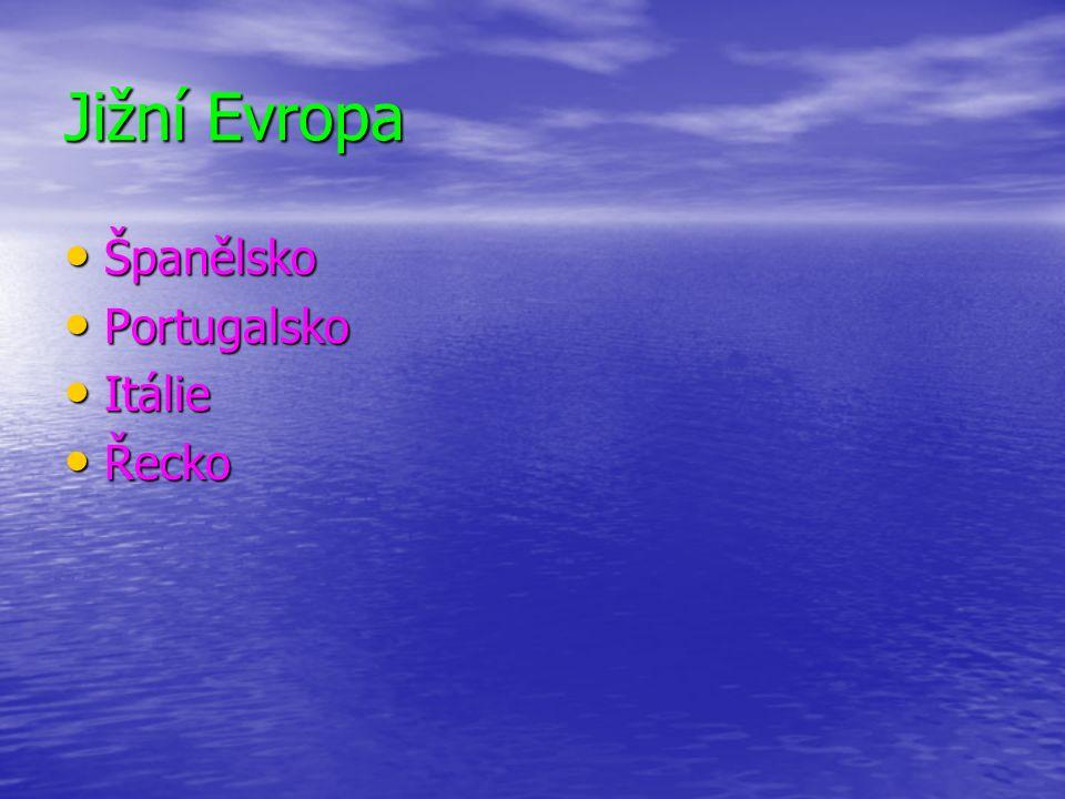 Jižní Evropa Španělsko Španělsko Portugalsko Portugalsko Itálie Itálie Řecko Řecko