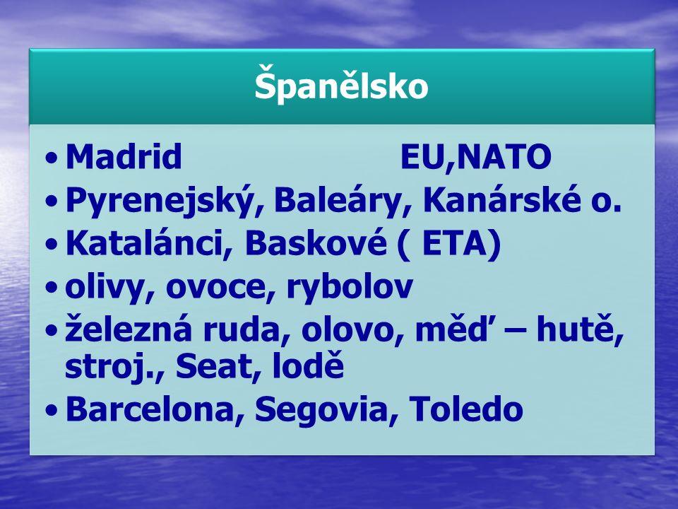 Španělsko MadridEU,NATO Pyrenejský, Baleáry, Kanárské o.