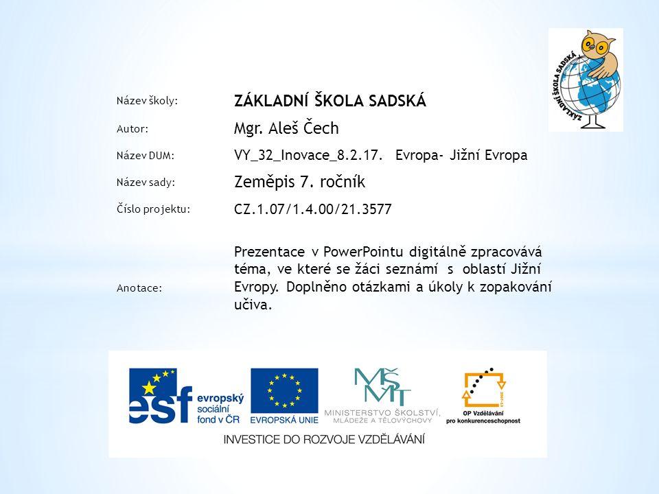 Název školy: ZÁKLADNÍ ŠKOLA SADSKÁ Autor: Mgr.Aleš Čech Název DUM: VY_32_Inovace_8.2.17.