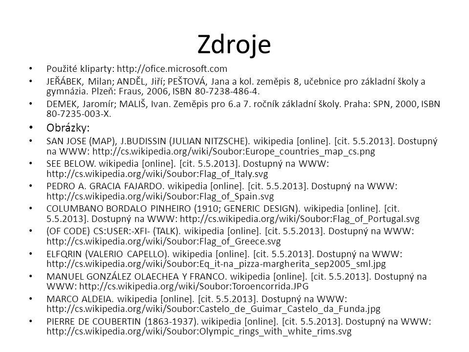 Zdroje Použité kliparty: http://ofice.microsoft.com JEŘÁBEK, Milan; ANDĚL, Jiří; PEŠTOVÁ, Jana a kol.