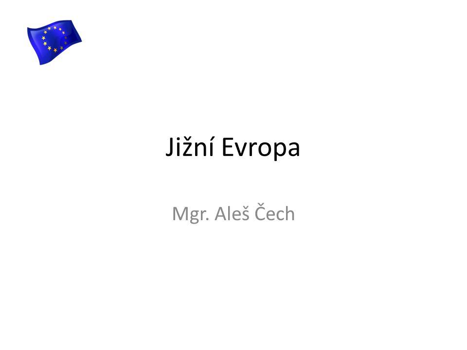 Jižní Evropa Mgr. Aleš Čech