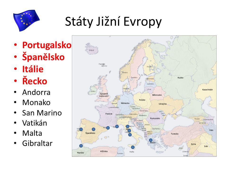 Státy Jižní Evropy Portugalsko Španělsko Itálie Řecko Andorra Monako San Marino Vatikán Malta Gibraltar