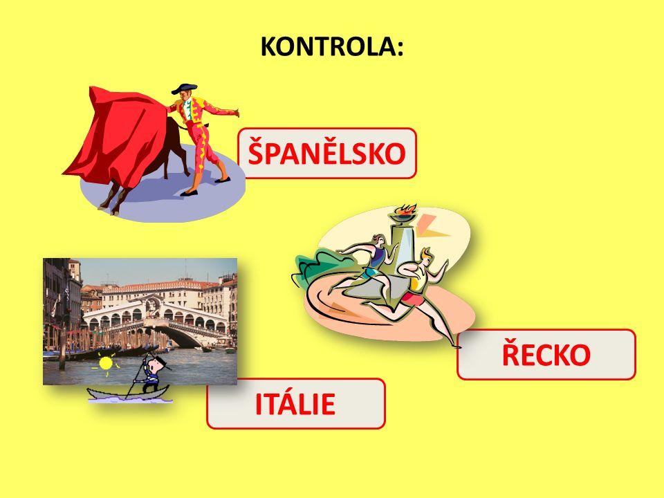 KONTROLA: ŘECKO ŠPANĚLSKO ITÁLIE