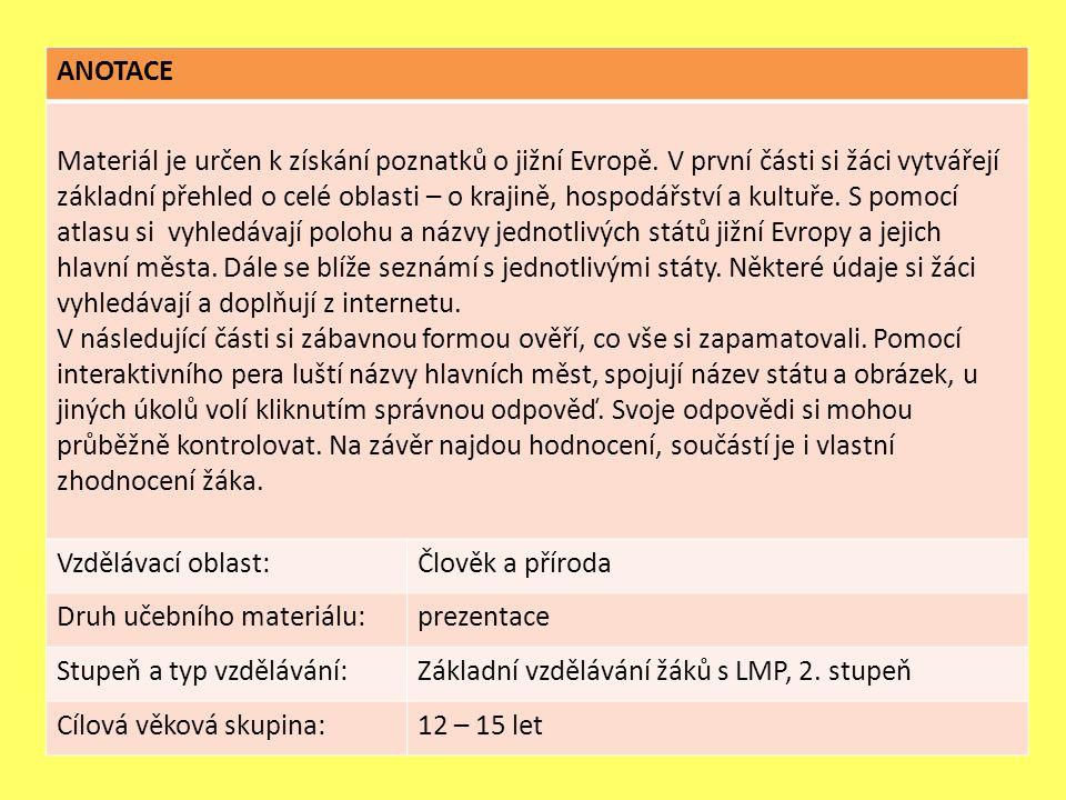 ANOTACE Materiál je určen k získání poznatků o jižní Evropě.