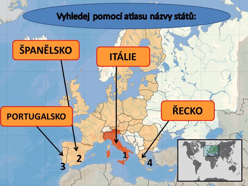 ITÁLIE ŠPANĚLSKO ŘECKO PORTUGALSKO 1 2 3 4
