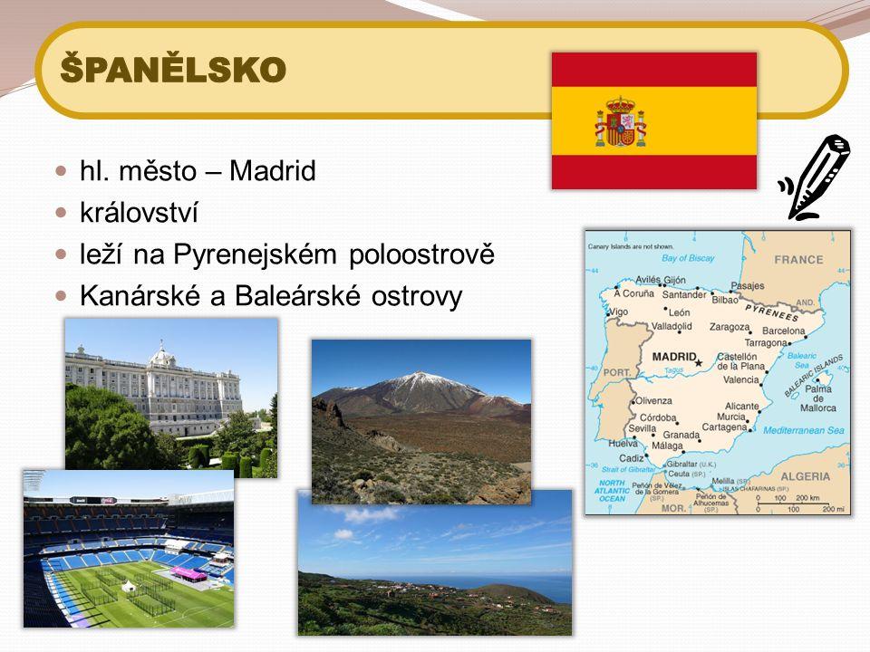 hl. město – Madrid království leží na Pyrenejském poloostrově Kanárské a Baleárské ostrovy