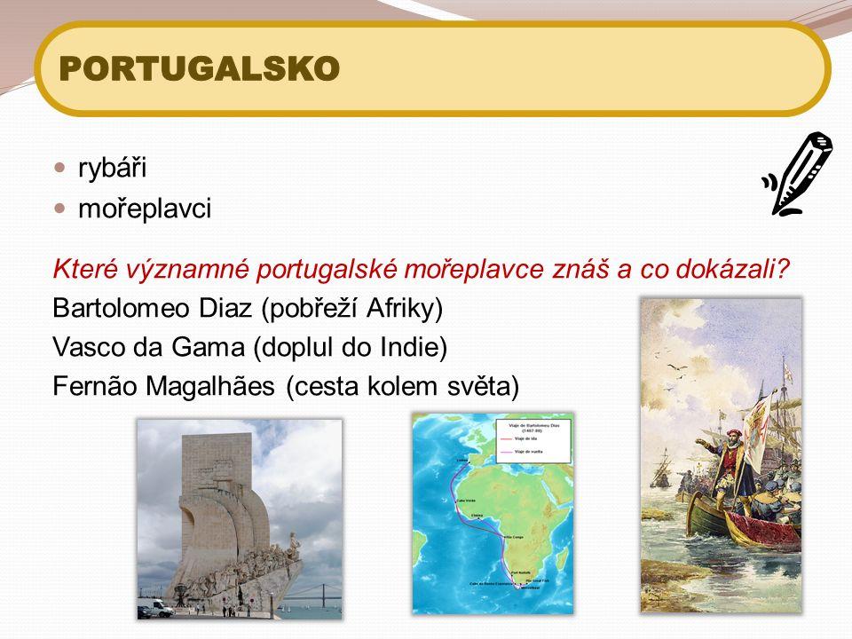 rybáři mořeplavci Které významné portugalské mořeplavce znáš a co dokázali.