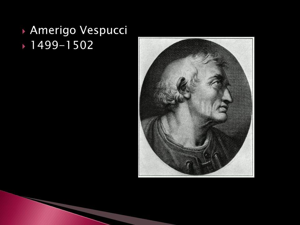 Amerigo Vespucci  1499-1502