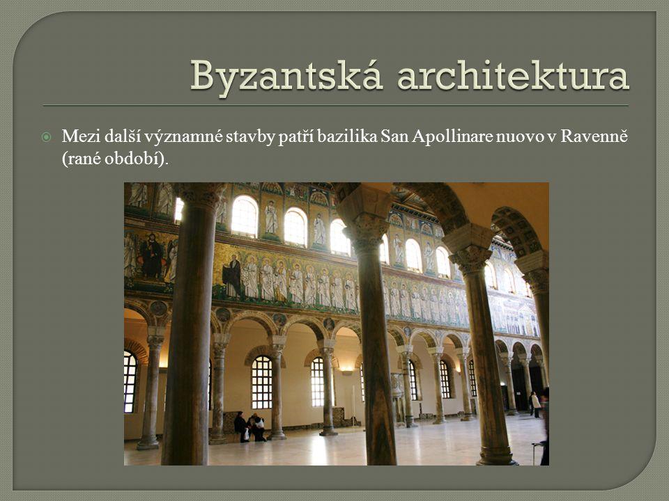  Mezi další významné stavby patří bazilika San Apollinare nuovo v Ravenně (rané období).