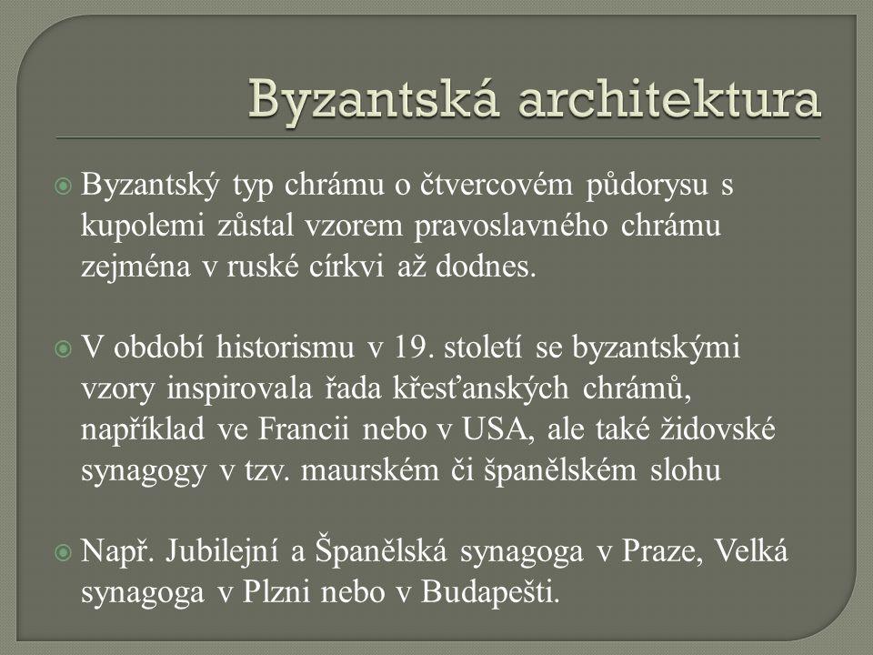  Byzantský typ chrámu o čtvercovém půdorysu s kupolemi zůstal vzorem pravoslavného chrámu zejména v ruské církvi až dodnes.