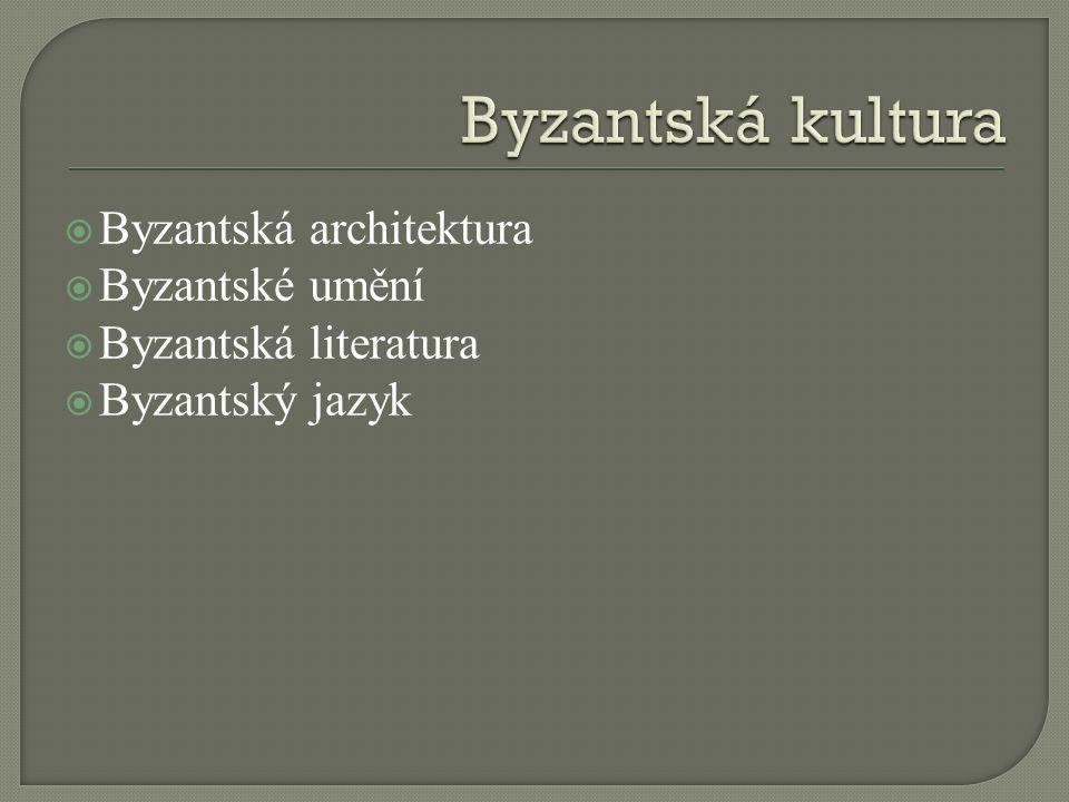  Byzantská architektura navázala na architekturu pozdní Římské říše.