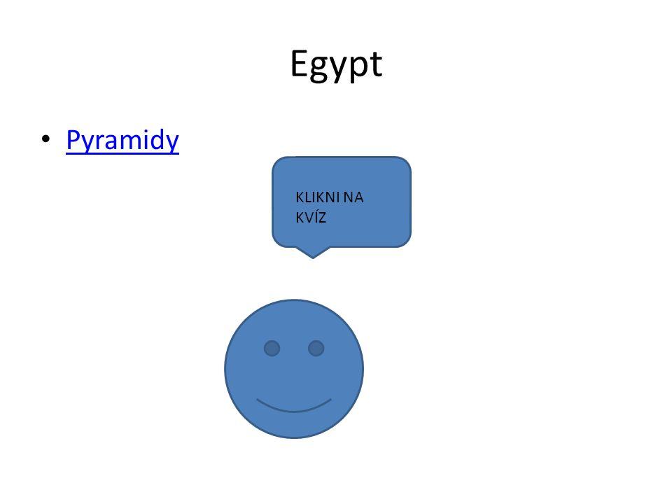 Egypt Pyramidy KLIKNI NA KVÍZ