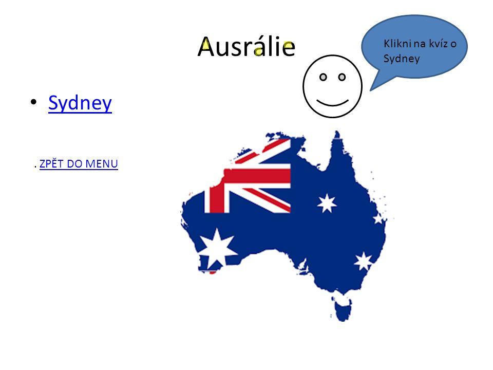 Ausrálie Sydney Klikni na kvíz o Sydney. ZPĚT DO MENUZPĚT DO MENU