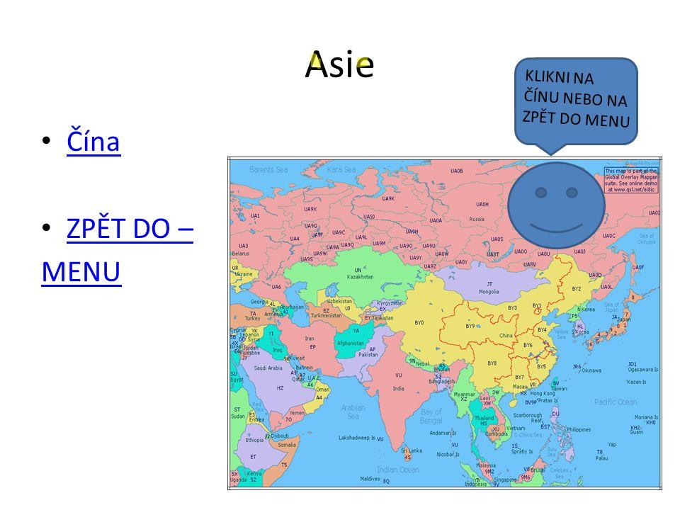 Asie Čína ZPĚT DO – MENU KLIKNI NA ČÍNU NEBO NA ZPĚT DO MENU