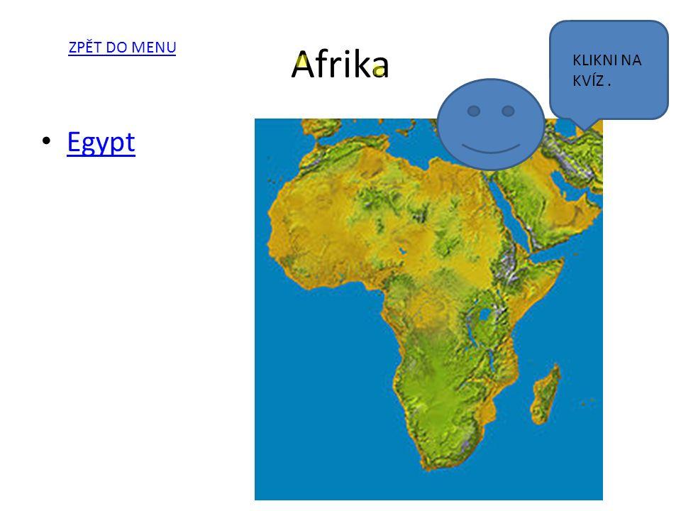 Afrika Egypt ZPĚT DO MENU KLIKNI NA KVÍZ.