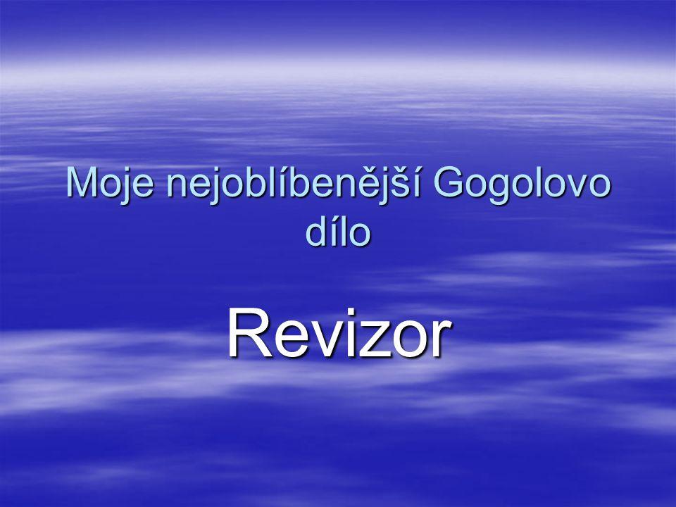 Moje nejoblíbenější Gogolovo dílo Revizor