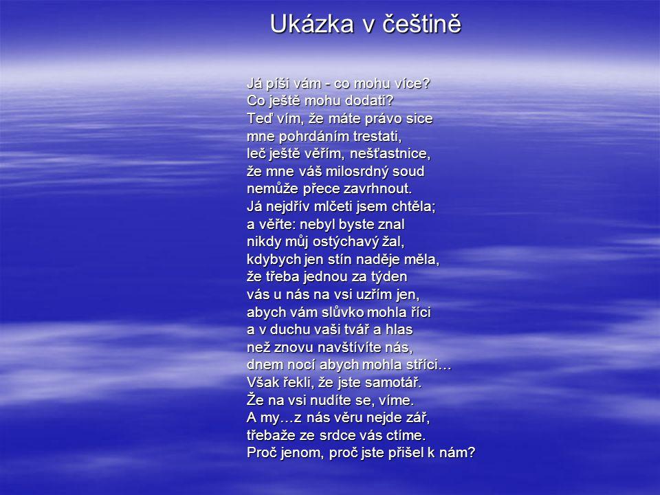 Ukázka v češtině Já píši vám - co mohu více. Co ještě mohu dodati.