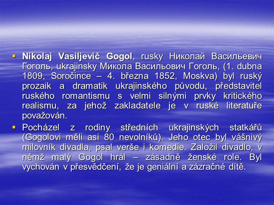  Nikolaj Vasiljevič Gogol, rusky Николай Васильевич Гоголь, ukrajinsky Микола Васильович Гоголь, (1.