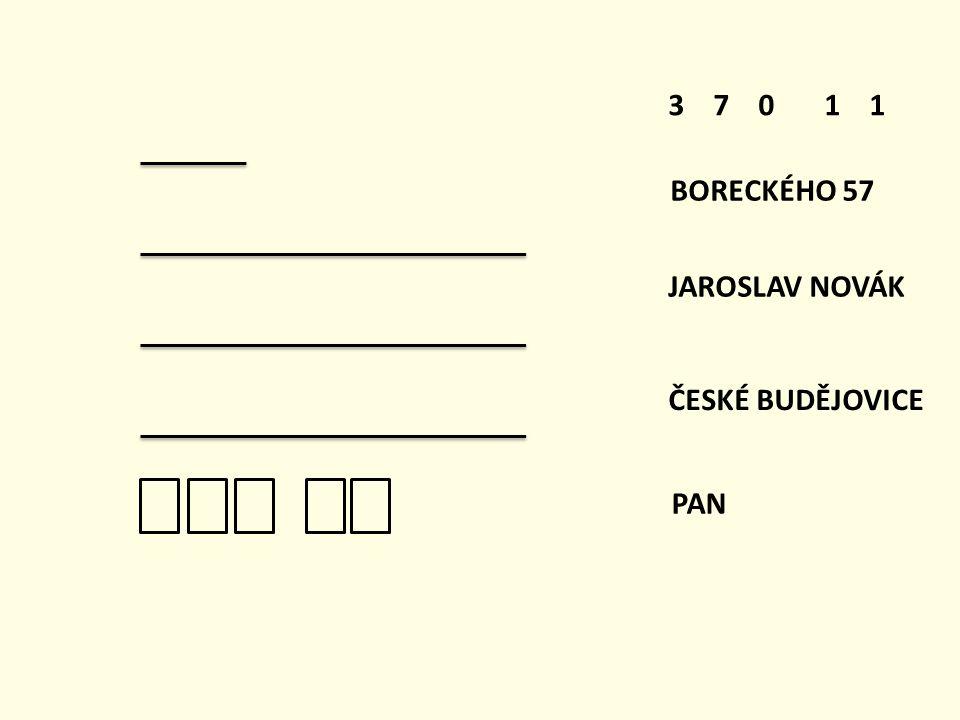 PAN JAROSLAV NOVÁK BORECKÉHO 57 ČESKÉ BUDĚJOVICE 3 7 0 1 1