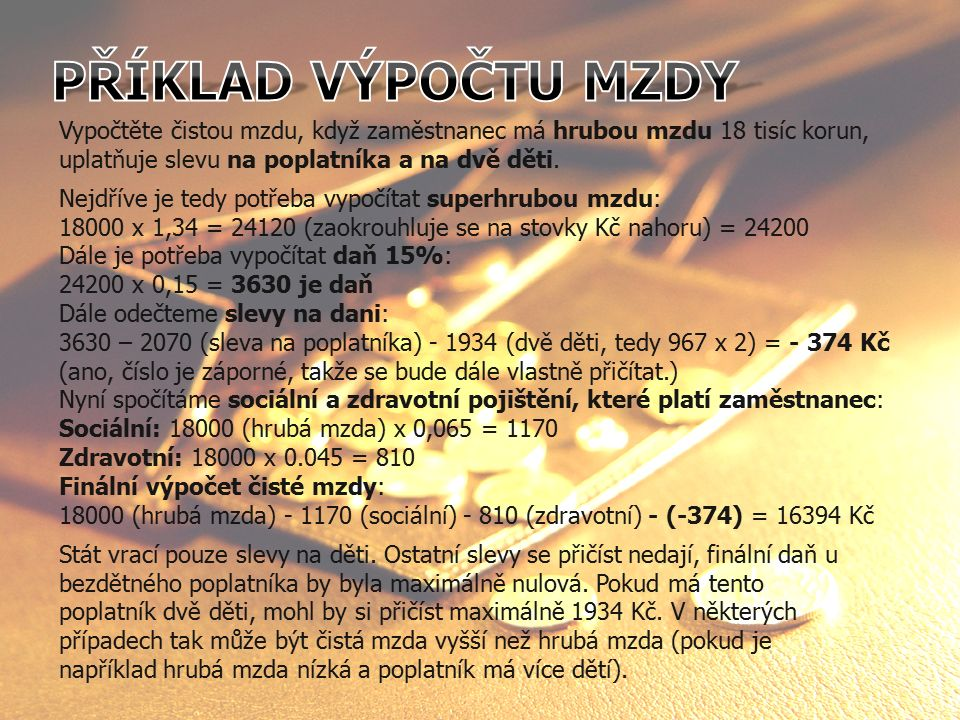 Zdroje (15.09.2013) Zdroje obrázků: - MS Office Klipart -http://office.microsoft.com/cs-cz/images/results.aspx?qu=pen%C3%ADze&ex=2#ai:MP900433720| -http://office.microsoft.com/cs-cz/images/results.aspx?qu=PODNIKATEL&ex=2#ai:MC900088968| -http://office.microsoft.com/cs- cz/images/results.aspx?qu=zam%C4%9Bstnanec&ex=1#ai:MC900058909| http://office.microsoft.com/cs-cz/images/results.aspx?qu=pen%C3%ADze&ex=1#ai:MC900310498| http://office.microsoft.com/cs-cz/images/results.aspx?qu=pen%C3%ADze&ex=1#ai:MC900300227| -http://office.microsoft.com/cs- cz/images/results.aspx?qu=%C4%8Desk%C3%A1+republika&ex=1#ai:MC900349423| Literatura - http://www.ekonomikon.cz/zamestnani/mzda