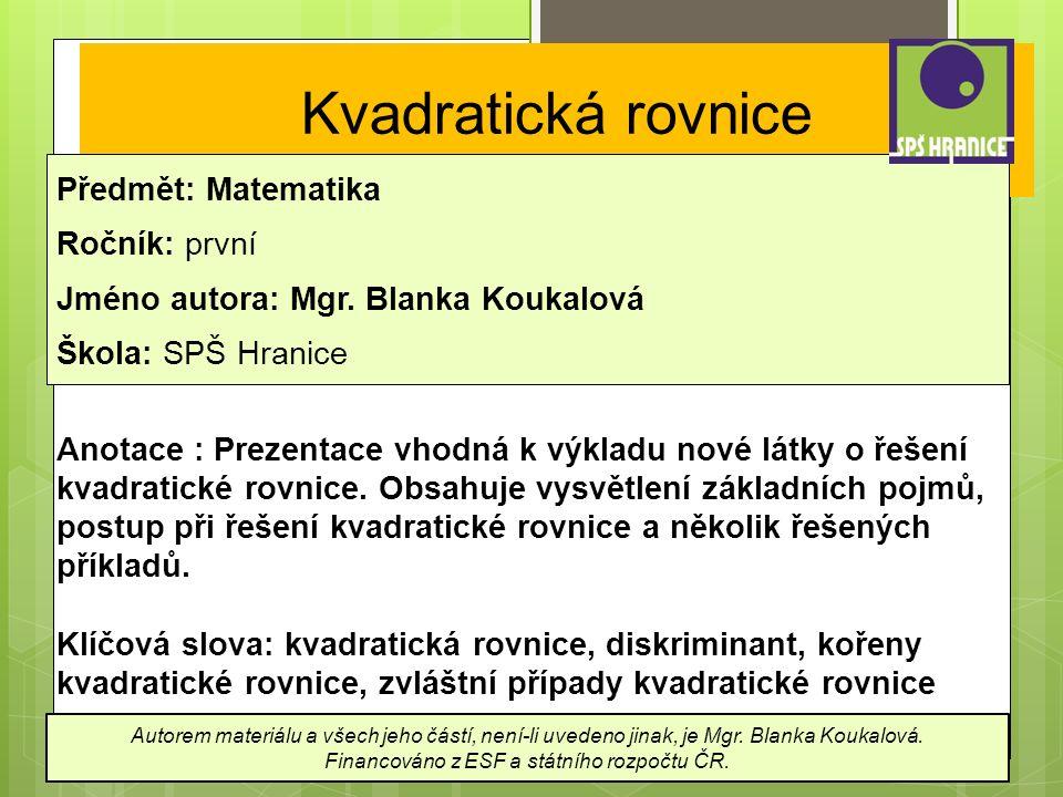 Kvadratická rovnice Předmět: Matematika Ročník: první Jméno autora: Mgr.