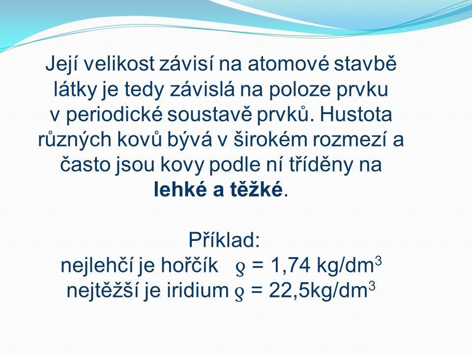 Její velikost závisí na atomové stavbě látky je tedy závislá na poloze prvku v periodické soustavě prvků.