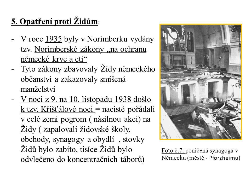 """5. Opatření proti Židům : -V roce 1935 byly v Norimberku vydány tzv. Norimberské zákony """"na ochranu německé krve a cti"""" -Tyto zákony zbavovaly Židy ně"""