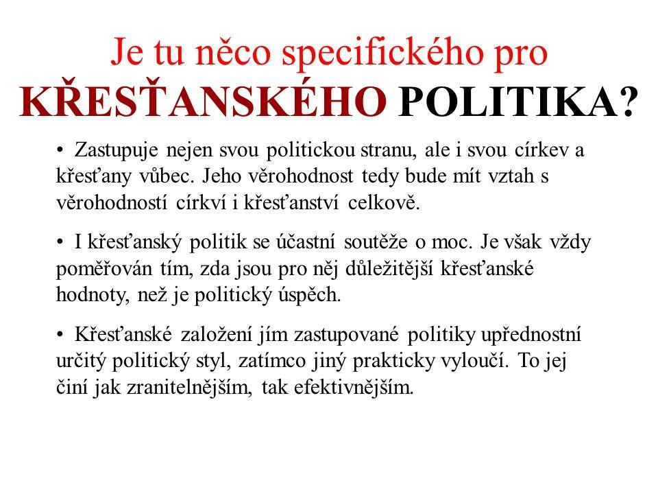 Je tu něco specifického pro KŘESŤANSKÉHO POLITIKA.