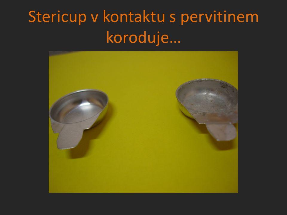 Stericup v kontaktu s pervitinem koroduje…