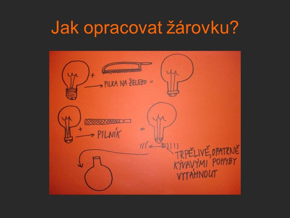 Jak opracovat žárovku?