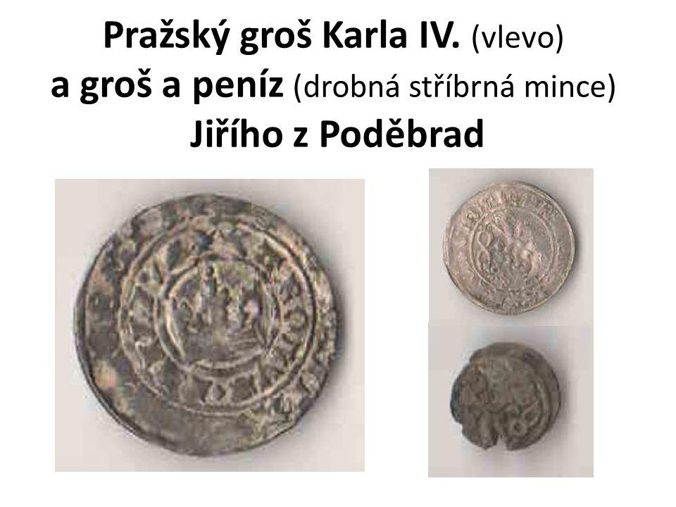 Pražský groš Karla IV. (vlevo) a groš a peníz (drobná stříbrná mince) Jiřího z Poděbrad