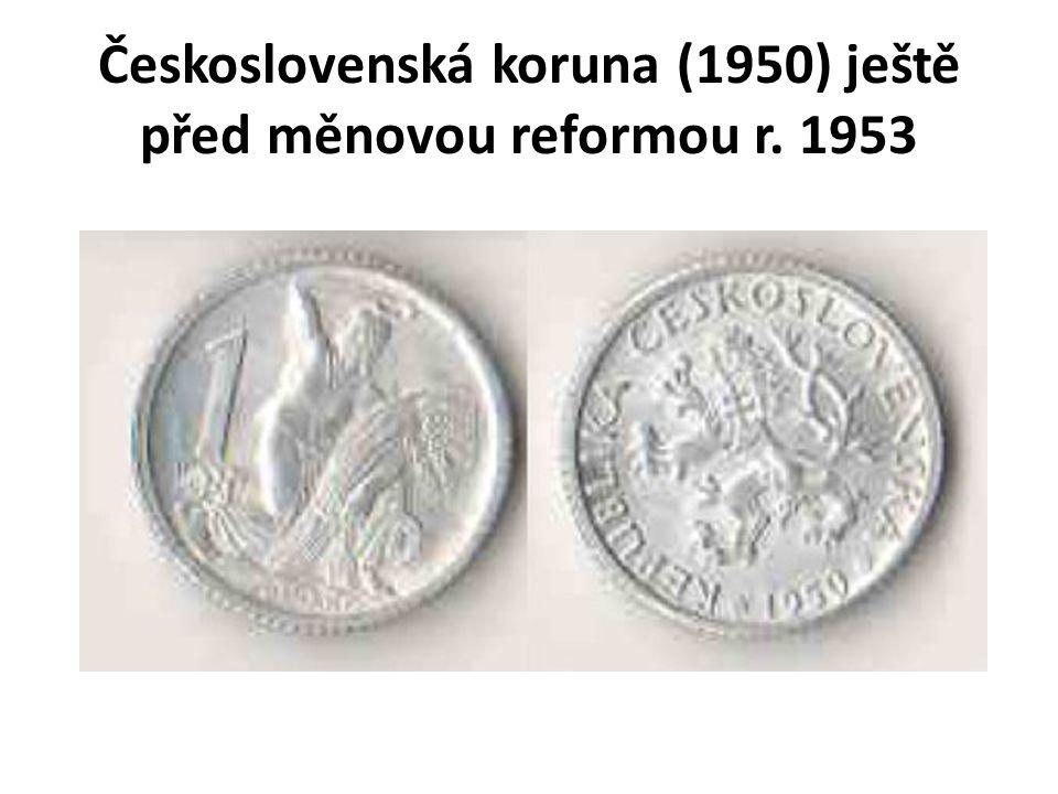 Československá koruna (1950) ještě před měnovou reformou r. 1953