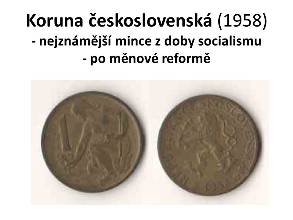 Koruna československá (1958) - nejznámější mince z doby socialismu - po měnové reformě