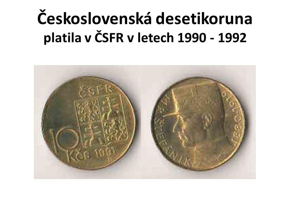 Československá desetikoruna platila v ČSFR v letech 1990 - 1992