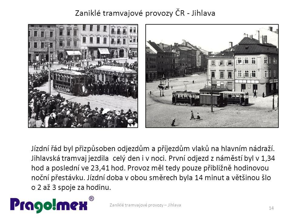 Zaniklé tramvajové provozy ČR - Jihlava Zaniklé tramvajové provozy – Jihlava 14 Jízdní řád byl přizpůsoben odjezdům a příjezdům vlaků na hlavním nádra