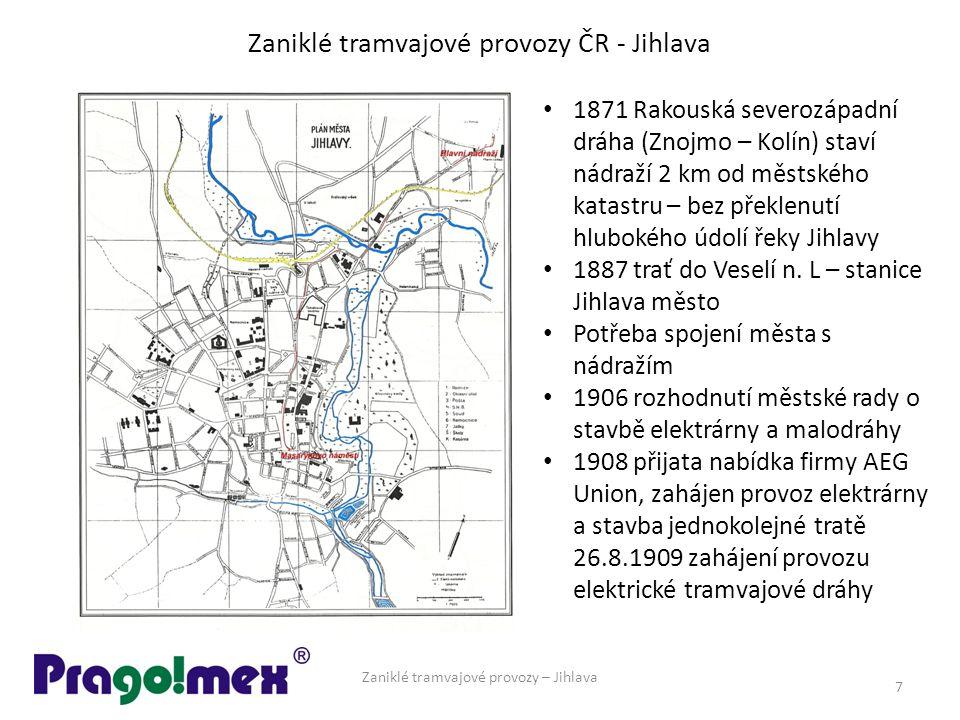 Zaniklé tramvajové provozy ČR - Jihlava Zaniklé tramvajové provozy – Jihlava 7 1871 Rakouská severozápadní dráha (Znojmo – Kolín) staví nádraží 2 km o