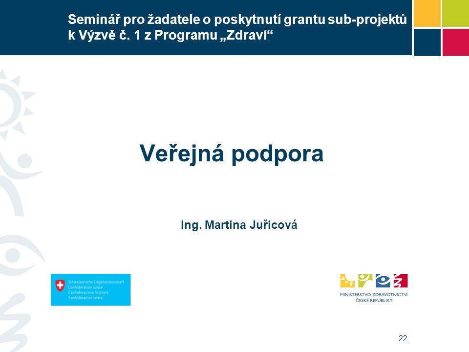 22 Seminář pro žadatele o poskytnutí grantu sub-projektů k Výzvě č.