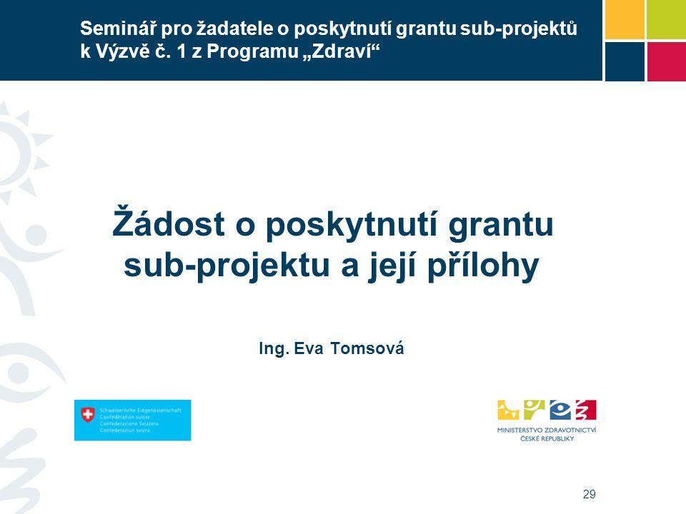 29 Seminář pro žadatele o poskytnutí grantu sub-projektů k Výzvě č.