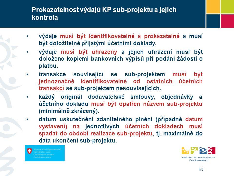 63 Prokazatelnost výdajů KP sub-projektu a jejich kontrola výdaje musí být identifikovatelné a prokazatelné a musí být doložitelné přijatými účetními