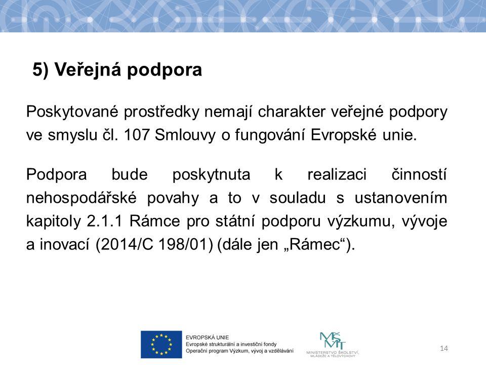 Poskytované prostředky nemají charakter veřejné podpory ve smyslu čl.