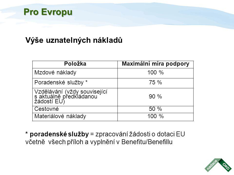Výše uznatelných nákladů * poradenské služby = zpracování žádosti o dotaci EU včetně všech příloh a vyplnění v Benefitu/Benefillu Položka Maximální mí