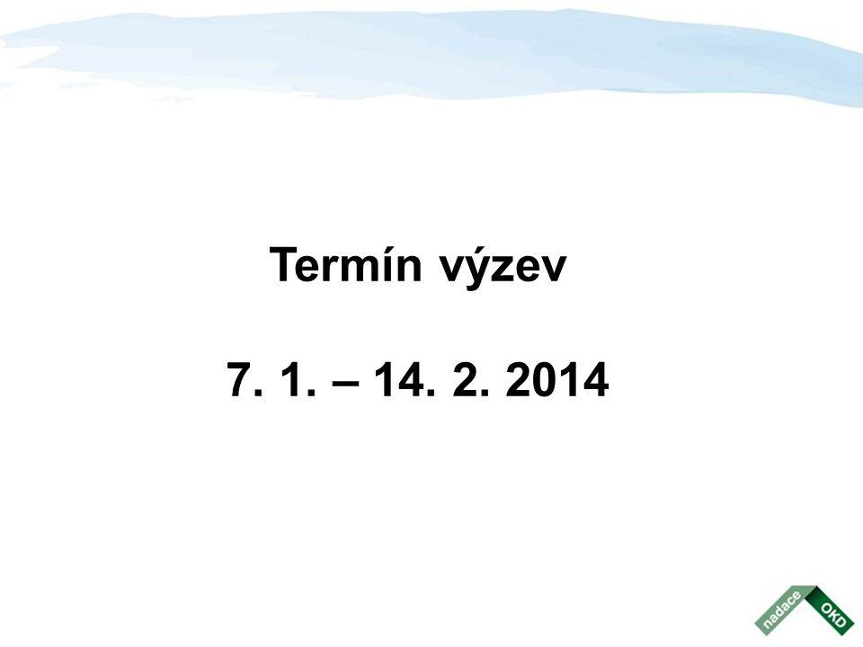 Termín výzev 7. 1. – 14. 2. 2014