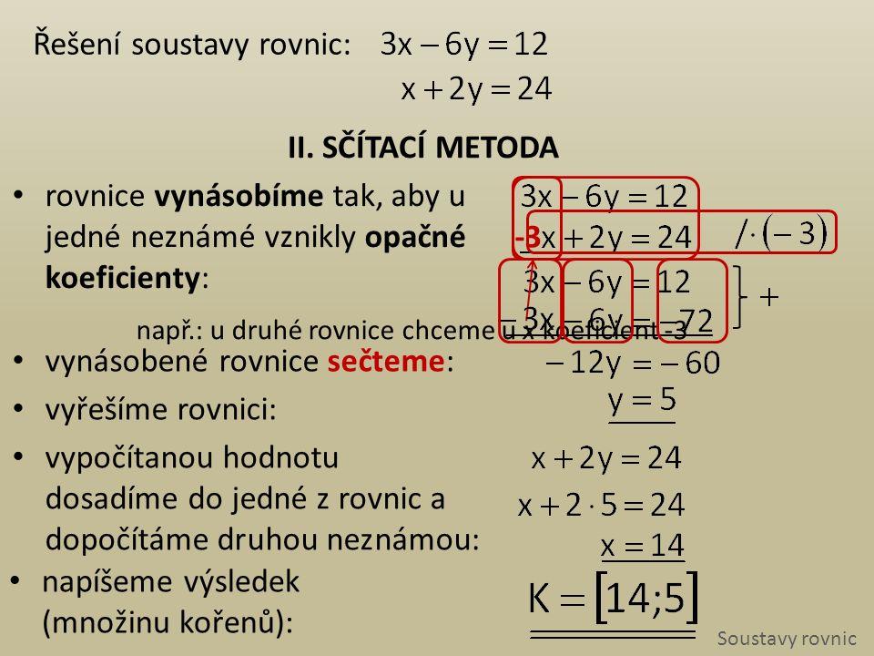 Soustavy rovnic Řeš soustavu rovnic: II.SČÍTACÍ METODAI.